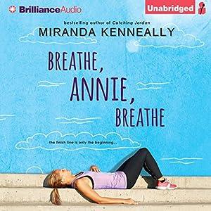 Breathe, Annie, Breathe | [Miranda Kenneally]