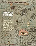 img - for Francis Picabia: Our Heads Are Round so Our Thoughts Can Change Direction book / textbook / text book