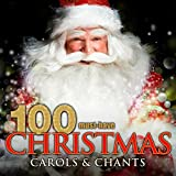 100 Must-Have Christmas Carols and Chants Album Cover