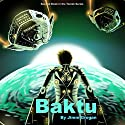 Baktu: Tomek, Book 2 Audiobook by Jimm Grogan Narrated by Pavi Proczko