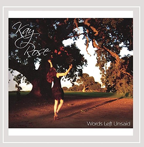 Kay Rose - Words Left Unsaid