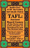 img - for TAFL: Ancient Board Games of the Norse and Celtic Peoples of Scandinavia and the British Isles (Ancient Games) book / textbook / text book