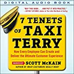 7 Tenets of Taxi Terry: How Every Employee Can Create and Deliver the Ultimate Customer Experience | Scott McKain