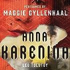 Anna Karenina Hörbuch von Leo Tolstoy Gesprochen von: Maggie Gyllenhaal