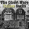 The Ghost Wore Yellow Socks (       UNABRIDGED) by Josh Lanyon Narrated by Max Miller