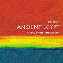 Ancient Egypt: A Very Short Introduction Audiobook by Ian Shaw Narrated by Brian Bascle