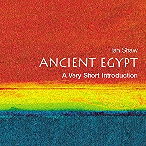 Ancient Egypt: A Very Short Introduction | [Ian Shaw]