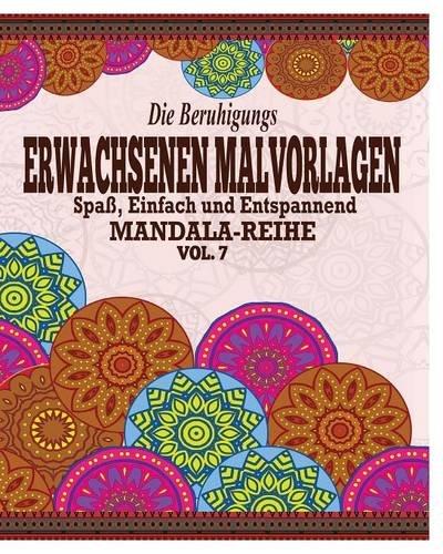 Die Beruhigungs Erwachsene Malvorlagen: Der Spaß, einfach & Relaxen Mandala-Reihe (Vol. 7)  [Potash, Jason] (Tapa Blanda)