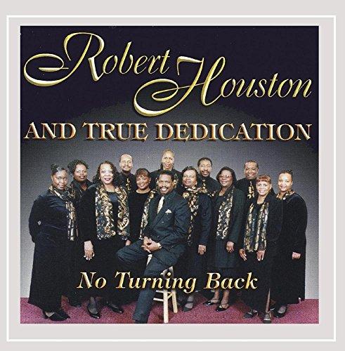 Robert Houston and True Dedication - No Turning Back