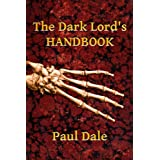 The Dark Lord's Handbookby Paul Dale
