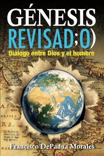 Genesis Revisado: Dialogo entre Dios y el hombre