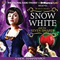 Snow White and the Seven Dwarfs: A Radio Dramatization Radio/TV Program by  Brothers Grimm, Jerry Robbins (dramatization) Narrated by  The Colonial Radio Players