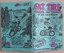 Fat Tire Tales and Trails [ Mt. Bike Fun in Arizona ] Ultra Edition! Less Reading! More Riding! (Contents include: Phoenix, Flagstaff, Grand Canyon, Sedona, Tucson, Other Areas) Cosmic Ray