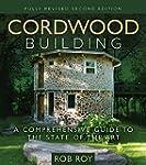 Cordwood Building: A Comprehensive Gu...