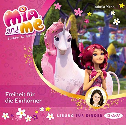 Mia and me - Teil 13: Freiheit für die Einhörner (1 CD)
