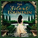 The Silent Fountain Audiobook by Victoria Fox Narrated by Laurence Bouvard, Helen Keeley