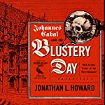 Johannes Cabal and the Blustery Day: And Other Tales of the Necromancer | Jonathan L. Howard