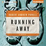Running Away | Robert Andrew Powell