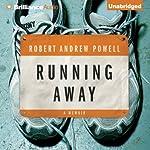 Running Away | Robert Andrew Powell