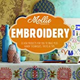 Mollie Makes Mollie Makes: Embroidery: 15 New Projects for You to Make Plus Handy Techniques, Tricks and Tips
