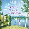 A Girl's Guide to Moving On: A New Beginnings Novel Audiobook by Debbie Macomber Narrated by Nancy Linari, Allyson Ryan
