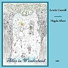 Alice's Adventures in Wonderland Hörbuch von Lewis Carroll Gesprochen von: Magda Allani