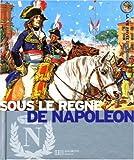 echange, troc Pierre Miquel, Yves Cohat - Sous le règne de Napoléon : L'Europe au temps de l'Empire