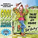 Cool in School: Tales from the 6th Grade  by Bill Harley Narrated by Bill Harley