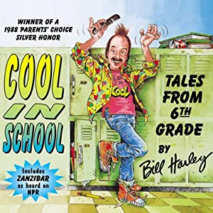 Cool in School: Tales from the 6th Grade | [Bill Harley]
