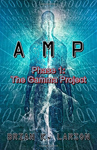 A M P Phase 1: The Gamma Project (Volume 1)