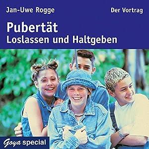 Pubertät. Loslassen und Haltgeben Hörbuch