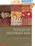 Textiles of Southeast Asia: Tradition...