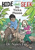 img - for Hide and Seek, No Ticks Please (Morgan James Kids) book / textbook / text book