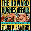 The Howard Hughes Affair: A Toby Peters Mystery (       UNABRIDGED) by Stuart M. Kaminsky Narrated by Christopher Lane