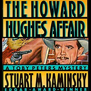 The Howard Hughes Affair: A Toby Peters Mystery | [Stuart M. Kaminsky]