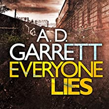 Everyone Lies: DI Kate Simms, Book 1 (       UNABRIDGED) by A. D. Garrett Narrated by Lucy Price-Lewis
