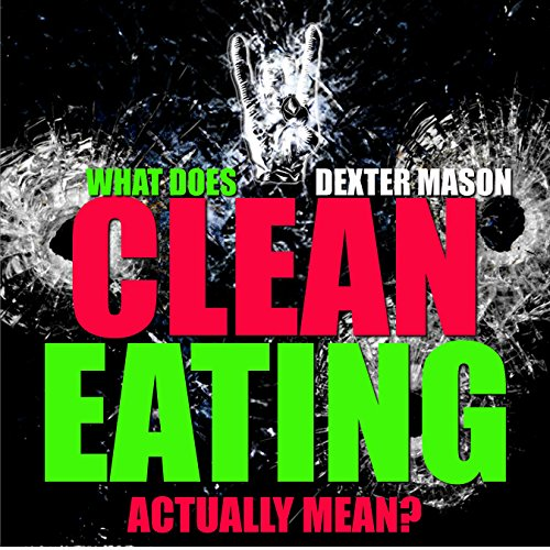 WHAT DOES EATING CLEAN ACTUALLY MEAN - Bonus Memes For Motivation - (Motivational eBooks, Motivation, Clean Eating, Anti Aging, Fountain Of Youth, 99 cent eBooks,  eBooks (Short Reads Book 5) PDF