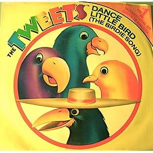 Dance Little Bird (Birdie Song) - The Tweets