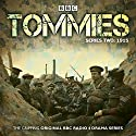 Tommies Part 2, 1915 Radio/TV Program by Nick Warburton, Michael Chaplin, Jonathan Ruffle Narrated by  full cast, Indira Varma, Lee Ross