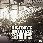 History's Greatest Ships |  Go Entertain,John Exell