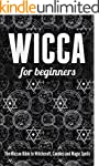 Wicca for Beginners: The Wiccan Bible...