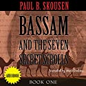 Bassam and the Seven Secret Scrolls: Bassam, Book 1 (       UNABRIDGED) by Paul B. Skousen Narrated by Mark Deakins