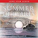 Summer of Pearls Audiobook by Mike Blakely Narrated by George Guidall