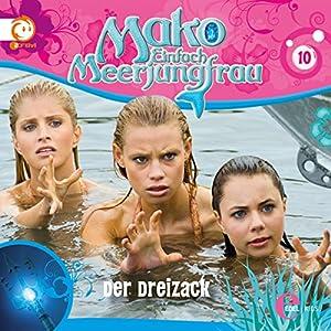 Der Dreizack (Mako - Einfach Meerjungfrau 10) Hörspiel