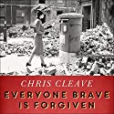 Everyone Brave Is Forgiven Audiobook by Chris Cleave Narrated by Luke Thompson
