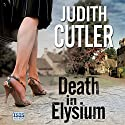 Death in Elysium (       UNABRIDGED) by Judith Cutler Narrated by Patricia Gallimore