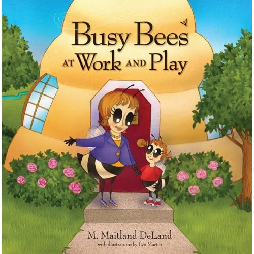 Busy Bees at Work and Play