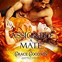 Assigned a Mate: Interstellar Brides, Book 1 Hörbuch von Grace Goodwin Gesprochen von: BJ Pottsworth, Audrey Conway