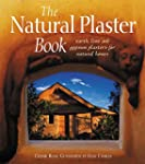 The Natural Plaster Book: Earth, Lime...