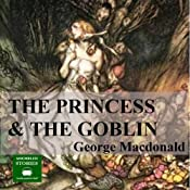 The Princess and the Goblin | [George Macdonald]